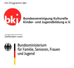 Ein Programm der BKJ - Bundesvereinigung Kulturelle Kinder- und Jugendbildung e. V. Gefördert vom Bundesministerium für Familie, Senioren, Frauen und Jugend